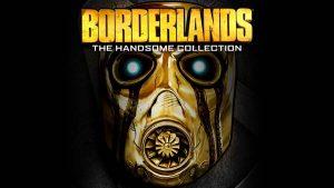 بازی Borderlands: The Handsome Collection در فروشگاه اپیک رایگان شد