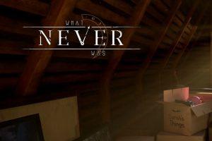 بازی رایگان What Never Was شما را تشنه نسخه بعدی نگه میدارد
